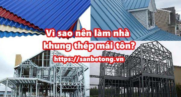Vì sao nên làm nhà khung thép mái tôn