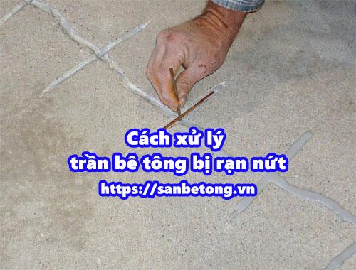 Cách xử lý khi bê tông bị rạn nứt