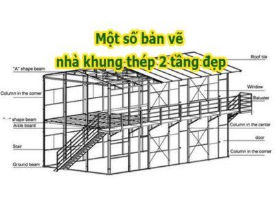 Một số bản vẽ nhà khung thép 2 tầng